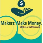 Makers- Make Money, Make a Difference